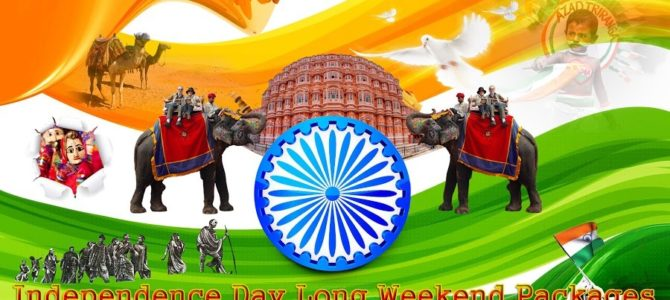 Rajasthan trips options for long weekend of Independence Day